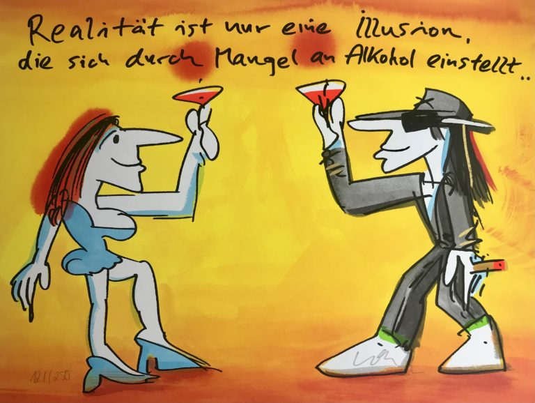 Realität ist nur eine Illusion, die sich durch Mangel an Alkohol einstellt...